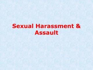 Sexual Harassment & Assault