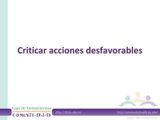 Criticar acciones desfavorables