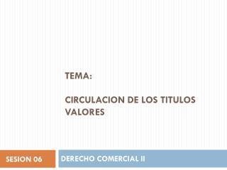Tema: CIRCULACION DE LOS TITULOS VALORES
