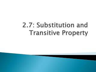 2.7: Substitution and Transitive Property