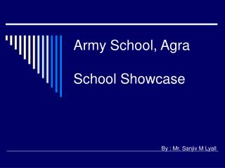 Army School, Agra School Showcase