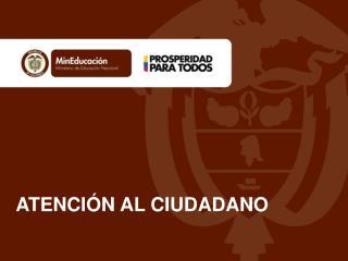 ATENCI�N AL CIUDADANO