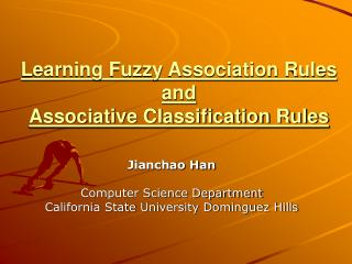 Learning Fuzzy Association Rules and  Associative Classification Rules