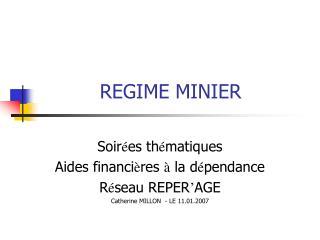 REGIME MINIER
