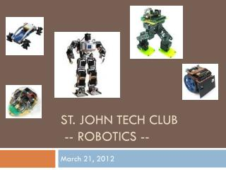 St. John Tech Club  -- Robotics --