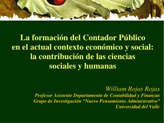 William Rojas Rojas Profesor Asistente Departamento de Contabilidad y Finanzas