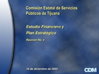 Comisión Estatal de Servicios Públicos de Tijuana Estudio Financiero y Plan Estratégico