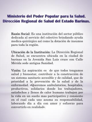 Ministerio del Poder Popular para la Salud. Dirección Regional de Salud del Estado Barinas.
