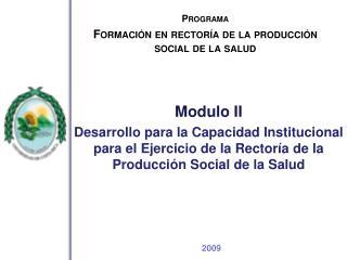 Programa Formación  en rectoría de la producción social de la salud