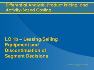 Differential Analysis, Product Pricing, and Activity-Based Costing