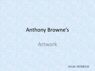 Anthony Browne's