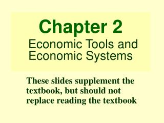 Chapter 2 Economic Tools and Economic Systems