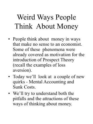 Weird Ways People Think  About Money