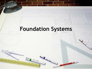 Foundation Systems