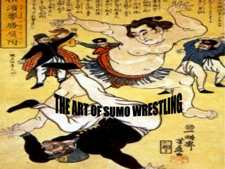 THE ART OF SUMO WRESTLING