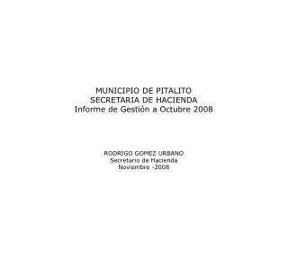 MUNICIPIO DE PITALITO SECRETARIA DE HACIENDA Informe de Gestión a Octubre 2008