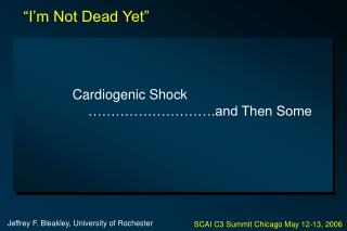 Cardiogenic Shock ……………………….and Then Some