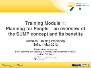 Training Module 1:  Planning for People � an overview of the SUMP concept and its benefits