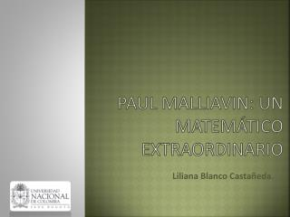 Paul  Malliavin : Un matemático extraordinario
