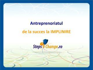 Antreprenoriatul de la succes la IMPLINIRE