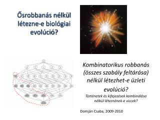 Kombinatorikus robban s  sszes szab ly felt r sa n lk l l tezhet-e  zleti evol ci   T rt netek  s kifejez sek kombin l s