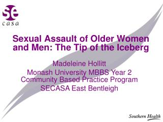 Sexual Assault of Older Women and Men: The Tip of the Iceberg