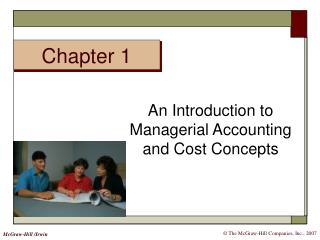 An Introduction to Managerial Accounting and Cost Concepts