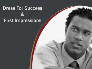 Dress For Success  & First Impressions