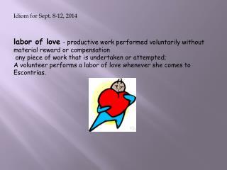 Idiom for Sept. 8-12, 2014