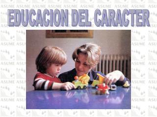 EDUCACION DEL CARACTER