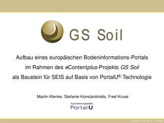 Aufbau eines europ ischen Bodeninformations-Portals im Rahmen des eContentplus-Projekts GS Soil  als Baustein f r SEIS a