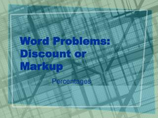 Word Problems: Discount or Markup