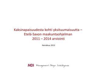 Kaksinapaisuudesta kohti yksituumaisuutta –  Etelä-Savon maakuntaohjelman  2011 – 2014 arviointi