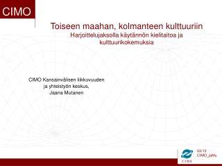 CIMO Kansainvälisen liikkuvuuden  ja yhteistyön keskus, Jaana Mutanen