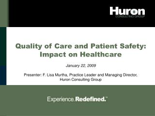 Quality of Care and Patient Safety: Impact on Healthcare January 22, 2009