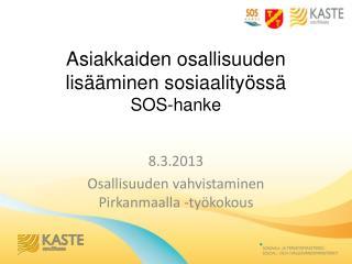 Asiakkaiden osallisuuden lisääminen sosiaalityössä SOS-hanke