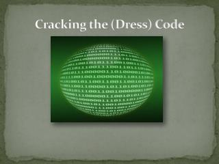 Cracking the (Dress) Code