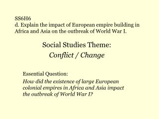 Social Studies Theme: Conflict / Change Essential Question: