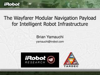 The Wayfarer Modular Navigation Payload for Intelligent Robot Infrastructure