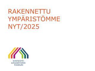 RAKENNETTU  YMPÄRISTÖMME NYT/2025