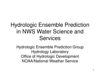 Hydrologic Ensemble Prediction in NWS Water Science and Services