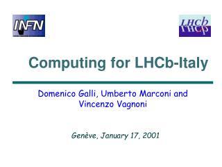 Computing for  LHCb - Ital y