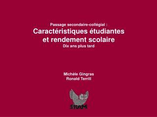 Passage secondaire-coll gial : Caract ristiques  tudiantes et rendement scolaire Dix ans plus tard      Mich le Gingras