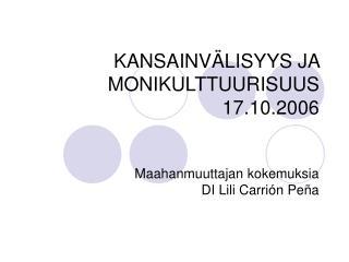 KANSAINVÄLISYYS JA MONIKULTTUURISUUS 17.10.2006