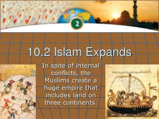 10.2 Islam Expands