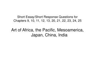 Short Essay/Short Response Questions for  Chapters 9, 10, 11, 12, 13, 20, 21, 22, 23, 24, 25