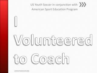 I Volunteered to Coach
