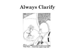 Always Clarify
