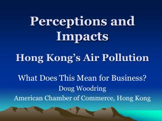 Perceptions and Impacts  Hong Kong's Air Pollution