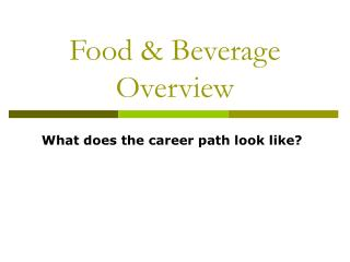 Food & Beverage Overview
